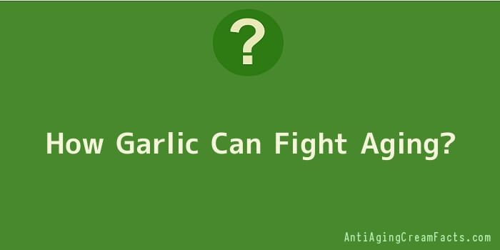How Garlic Can Fight Aging