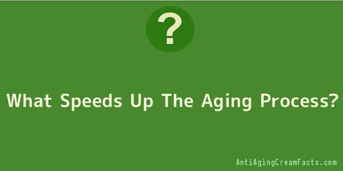 What Speeds Up The Aging Process