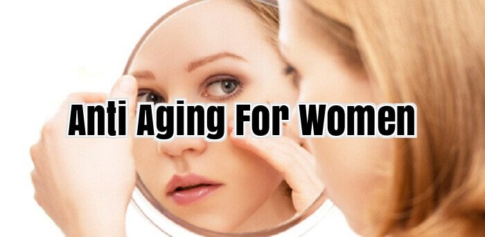 Anti Aging For Women